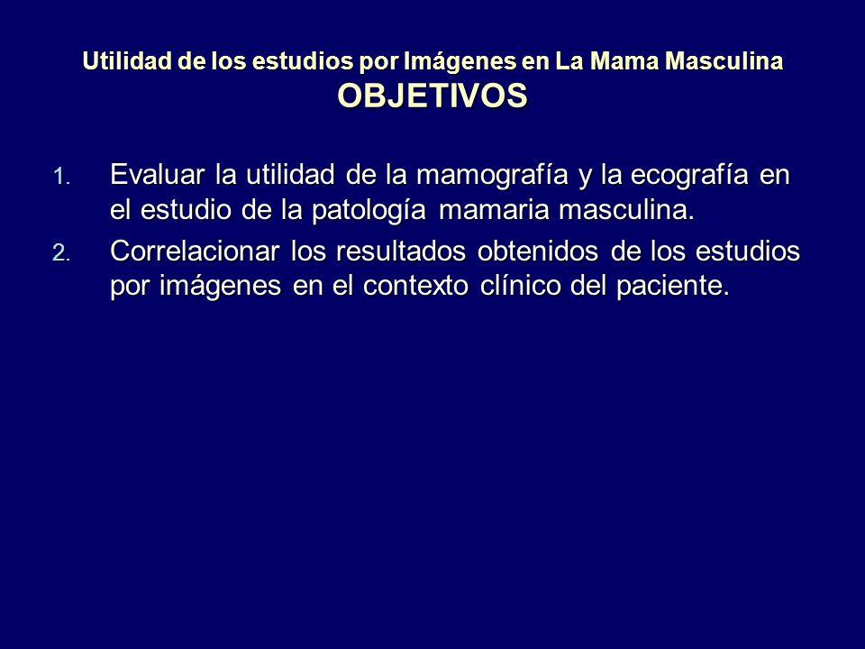 Utilidad de los estudios por Imágenes en La Mama Masculina OBJETIVOS