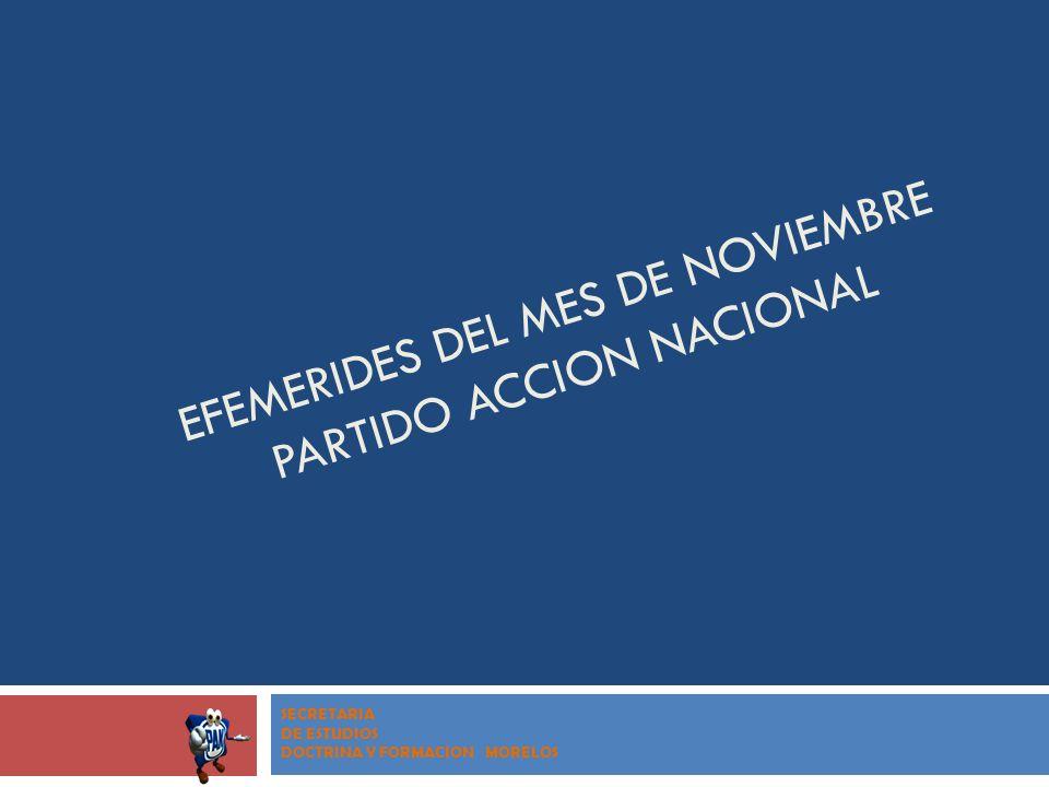EFEMERIDES DEL MES DE NOVIEMBRE PARTIDO ACCION NACIONAL