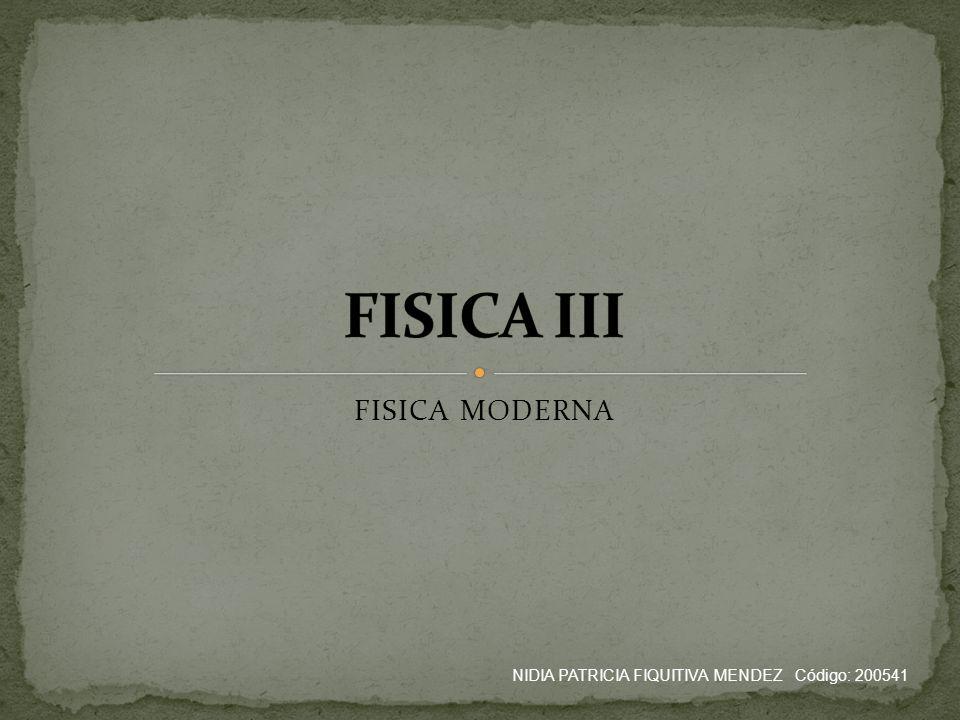 FISICA III FISICA MODERNA
