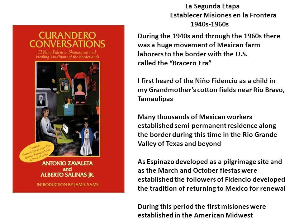 La Segunda Etapa Establecer Misiones en la Frontera. 1940s-1960s.