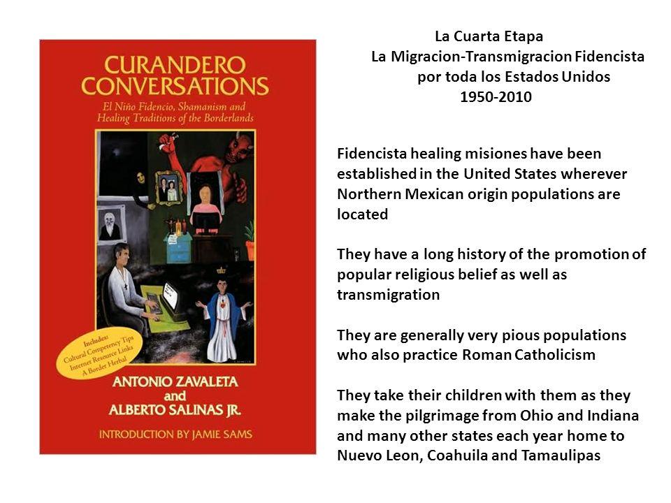 La Cuarta Etapa La Migracion-Transmigracion Fidencista. por toda los Estados Unidos. 1950-2010.
