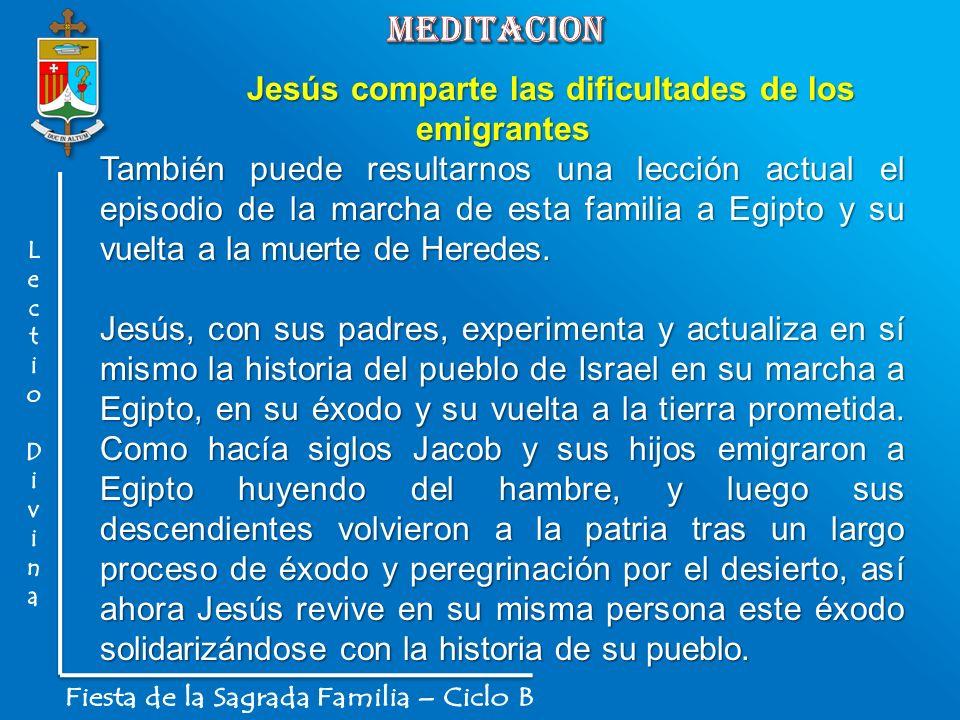 meditacion Jesús comparte las dificultades de los emigrantes