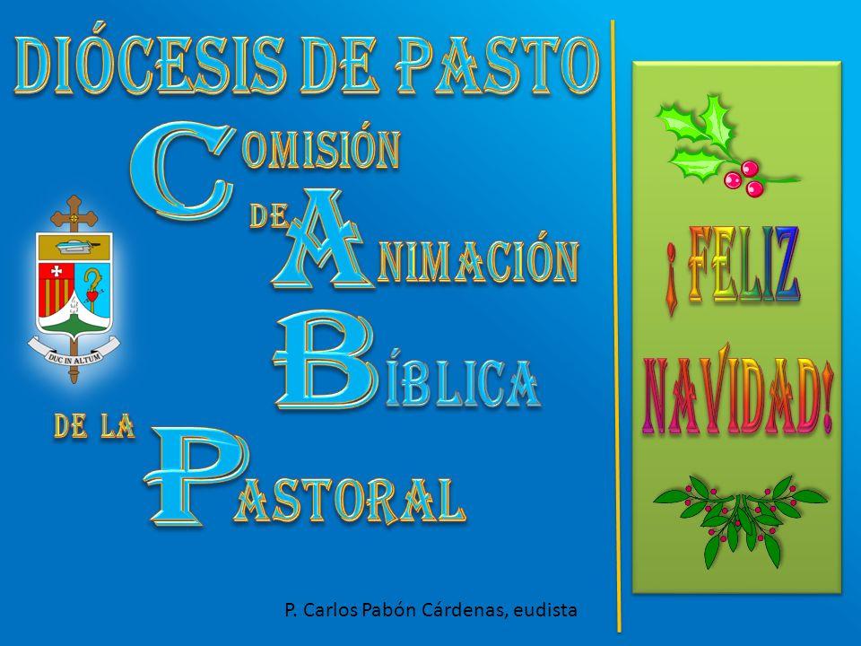 Diócesis de Pasto A C B P ¡ Feliz NAVIDAD!