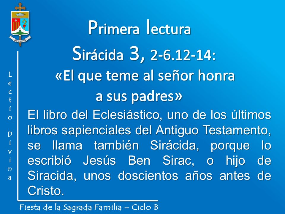 Primera lectura Sirácida 3, 2-6.12-14: «El que teme al señor honra