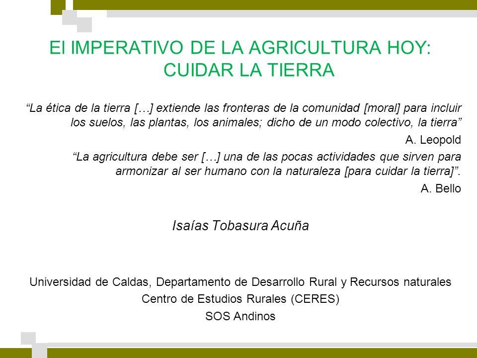 El IMPERATIVO DE LA AGRICULTURA HOY: CUIDAR LA TIERRA