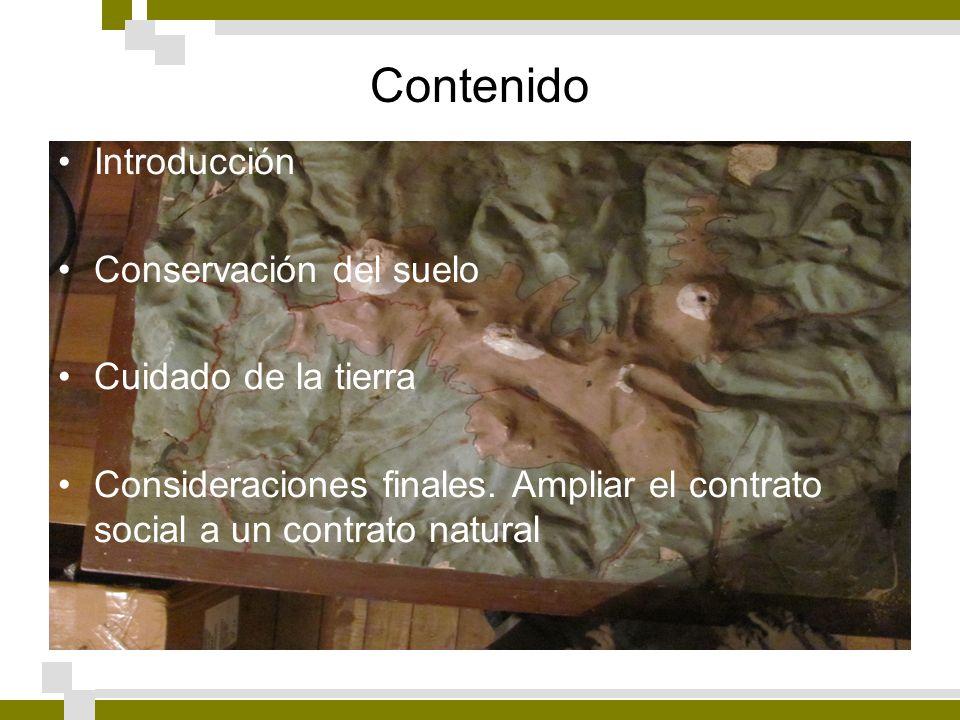 Contenido Introducción Conservación del suelo Cuidado de la tierra