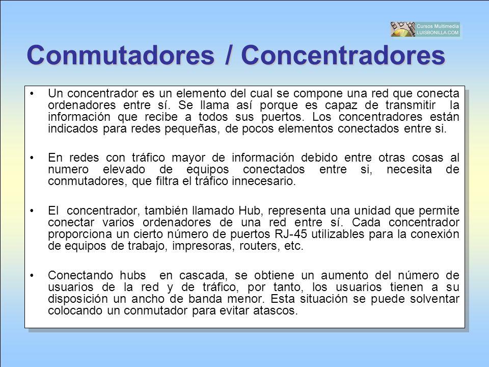 Conmutadores / Concentradores