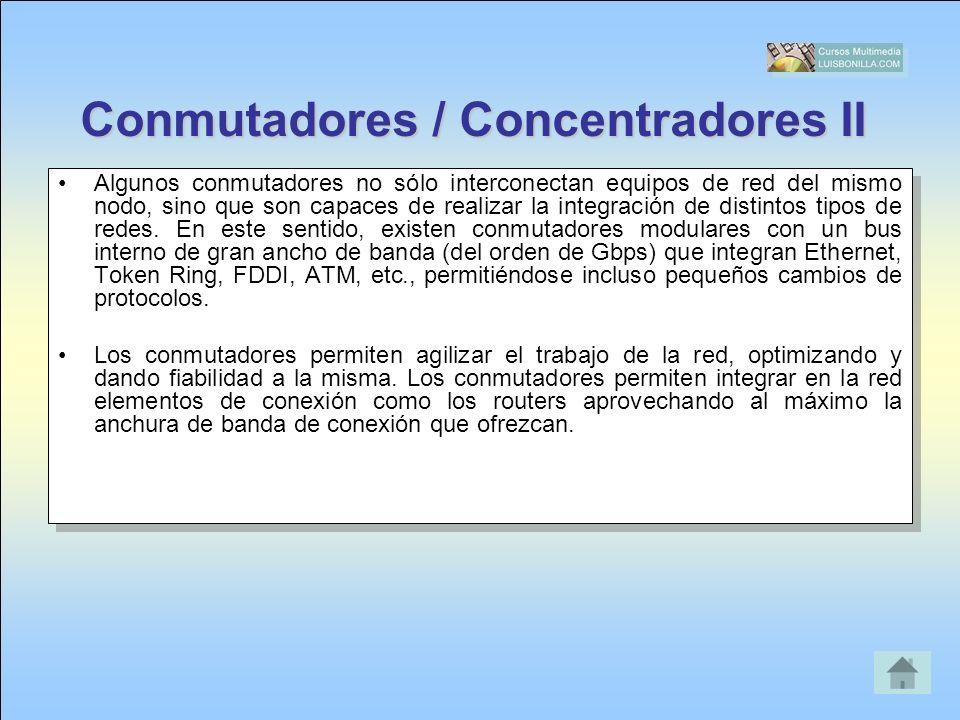 Conmutadores / Concentradores II