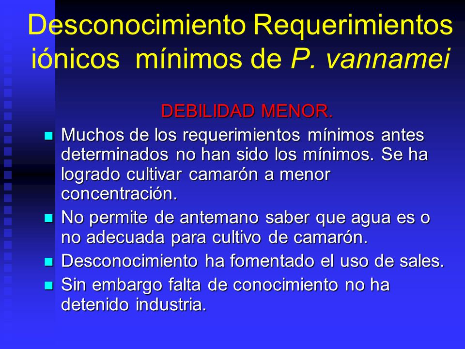 Desconocimiento Requerimientos iónicos mínimos de P. vannamei