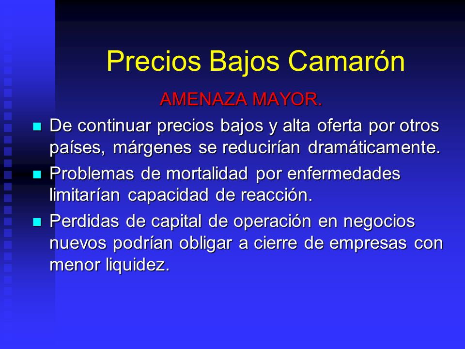 Precios Bajos Camarón AMENAZA MAYOR.