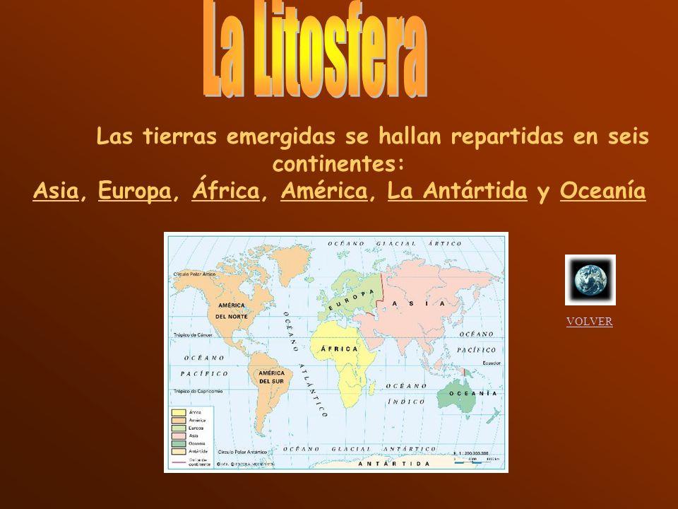 La Litosfera Asia, Europa, África, América, La Antártida y Oceanía