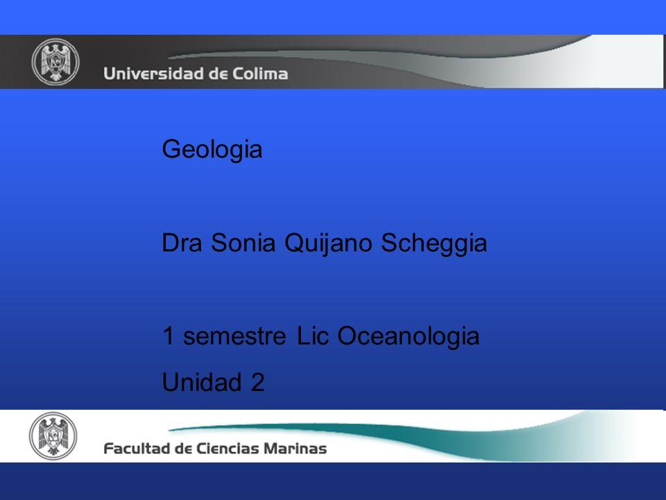 Geologia Dra Sonia Quijano Scheggia 1 semestre Lic Oceanologia Unidad 2