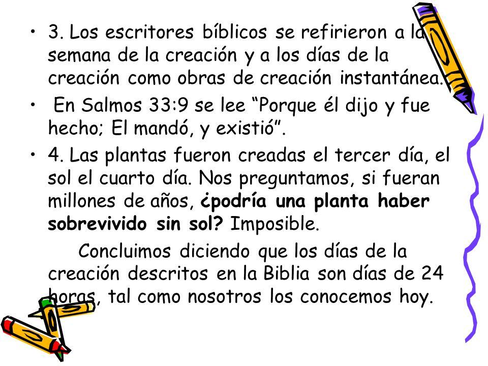 3. Los escritores bíblicos se refirieron a la semana de la creación y a los días de la creación como obras de creación instantánea.