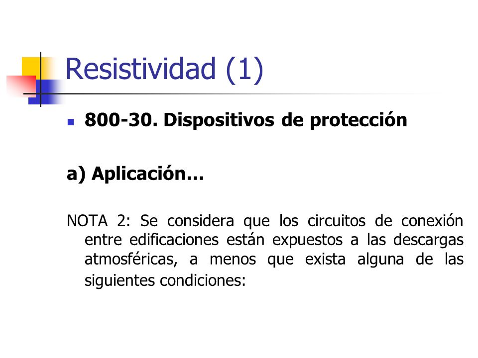 Resistividad (1) 800-30. Dispositivos de protección a) Aplicación…