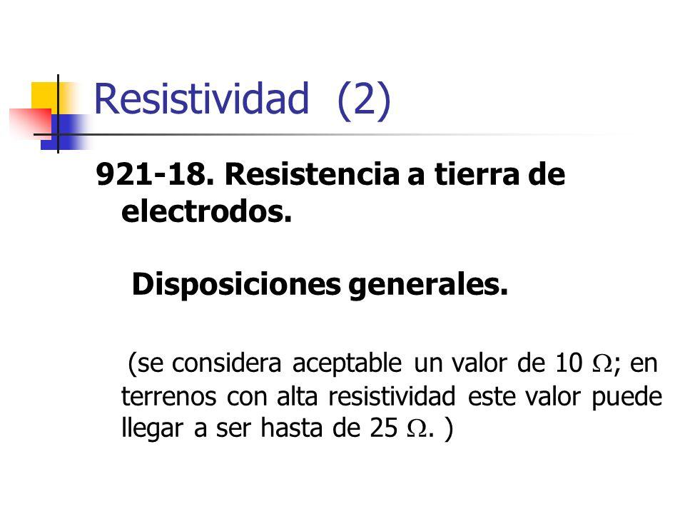Resistividad (2) 921-18. Resistencia a tierra de electrodos. Disposiciones generales.