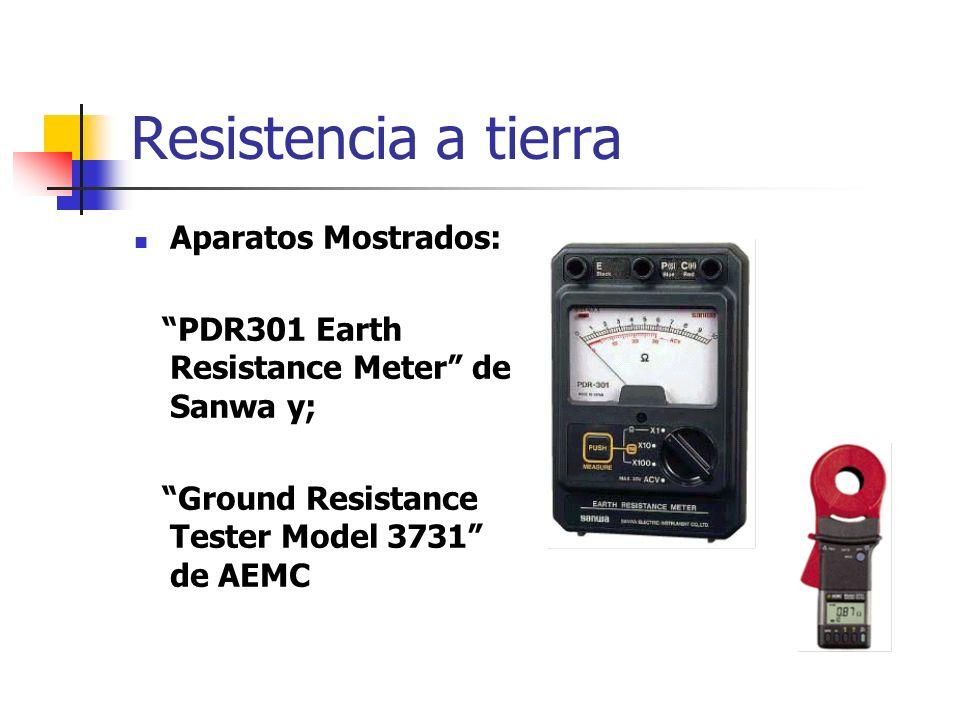 Resistencia a tierra Aparatos Mostrados:
