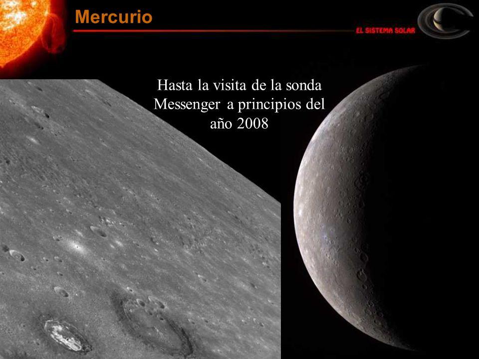 Hasta la visita de la sonda Messenger a principios del año 2008