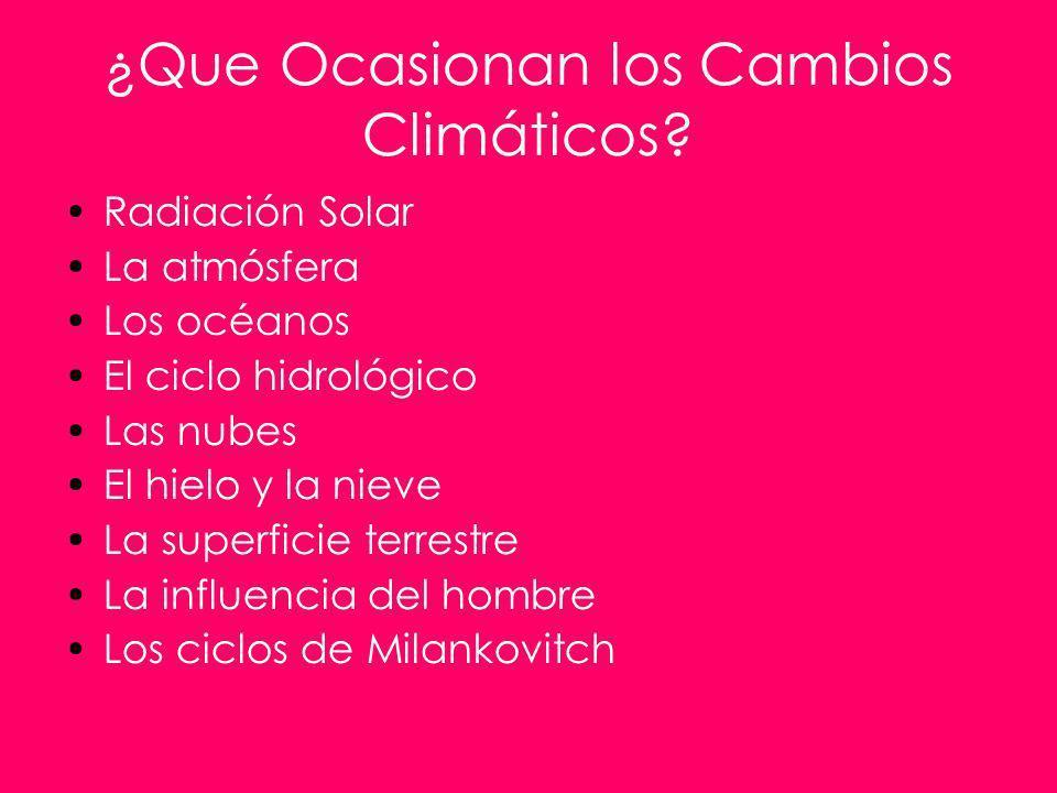 ¿Que Ocasionan los Cambios Climáticos