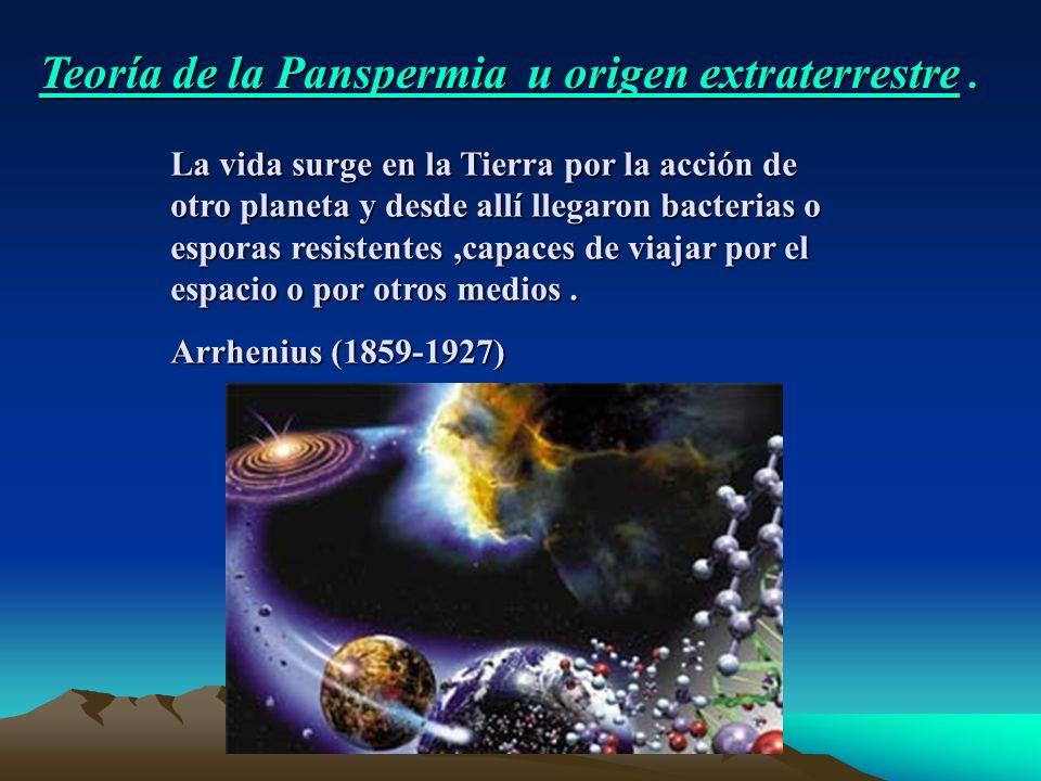 Teoría de la Panspermia u origen extraterrestre .