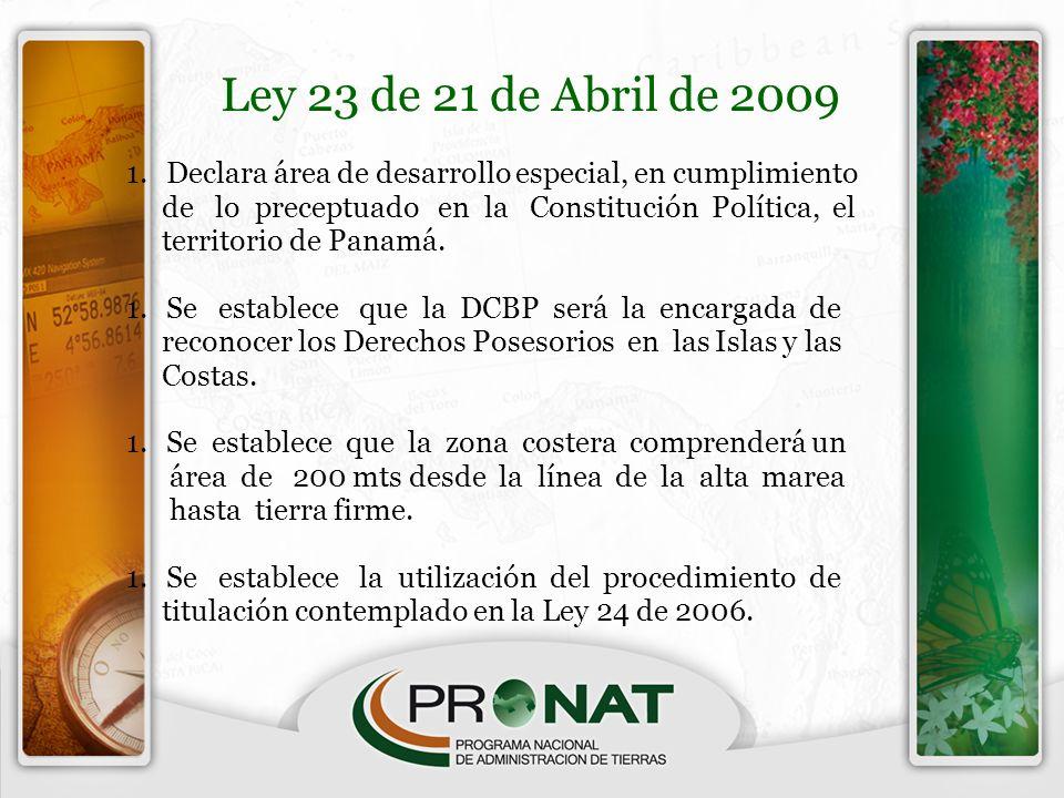 Ley 23 de 21 de Abril de 2009 Declara área de desarrollo especial, en cumplimiento. de lo preceptuado en la Constitución Política, el.