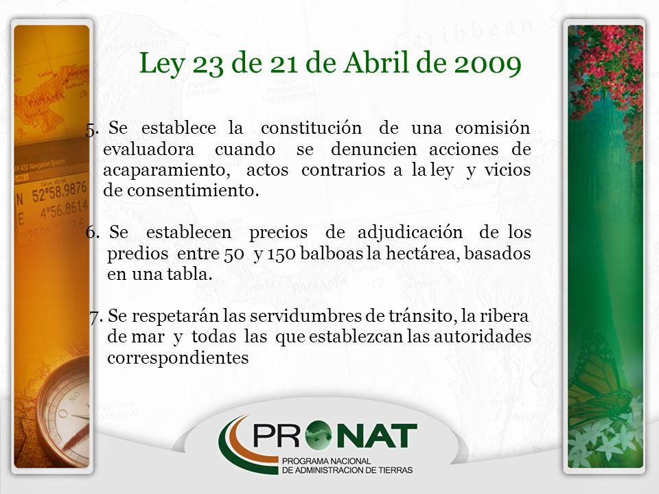 Ley 23 de 21 de Abril de 2009 5. Se establece la constitución de una comisión.