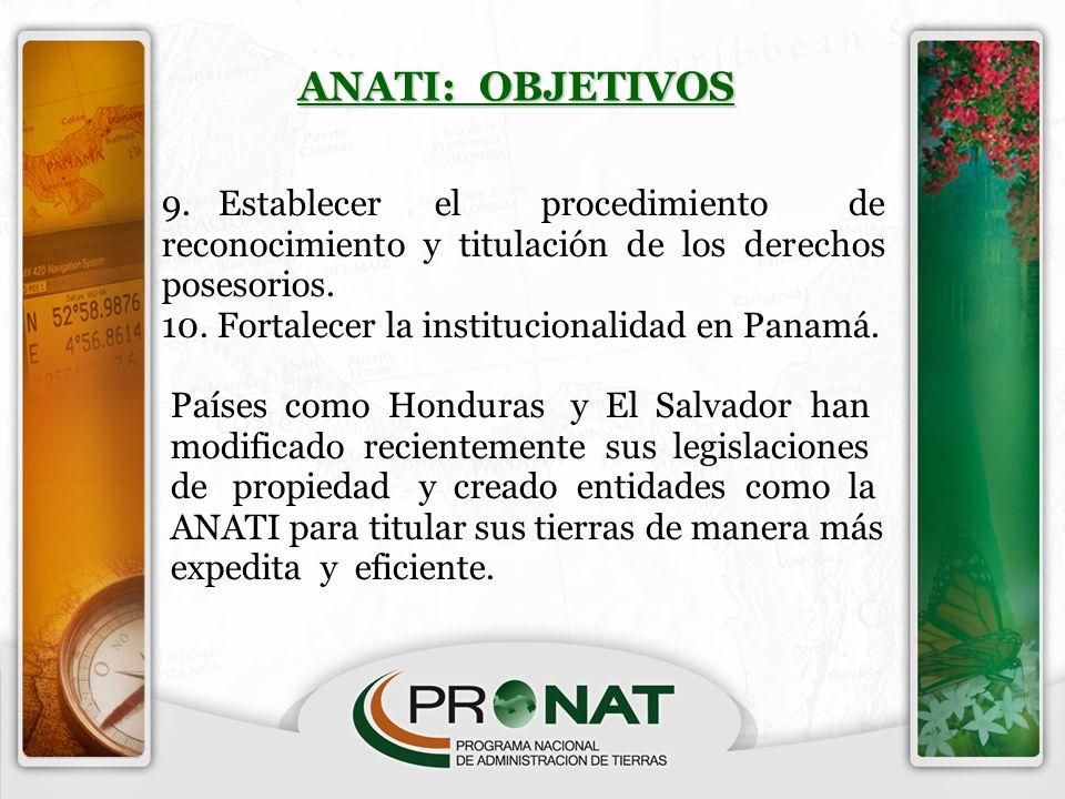 ANATI: OBJETIVOS 9. Establecer el procedimiento de reconocimiento y titulación de los derechos posesorios.