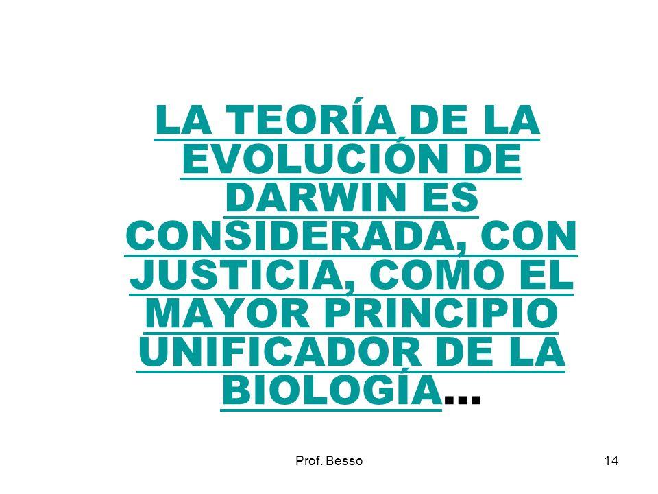LA TEORÍA DE LA EVOLUCIÓN DE DARWIN ES CONSIDERADA, CON JUSTICIA, COMO EL MAYOR PRINCIPIO UNIFICADOR DE LA BIOLOGÍA…
