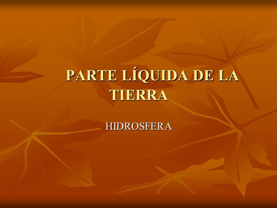 PARTE LÍQUIDA DE LA TIERRA