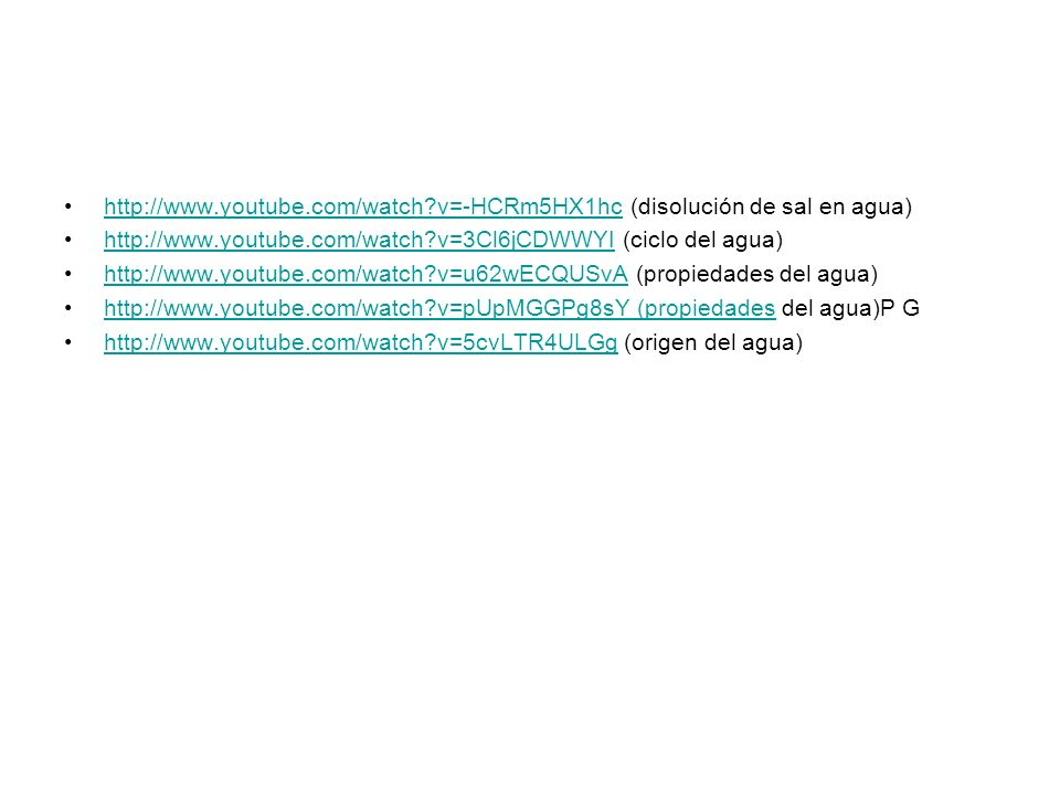 http://www.youtube.com/watch v=-HCRm5HX1hc (disolución de sal en agua)