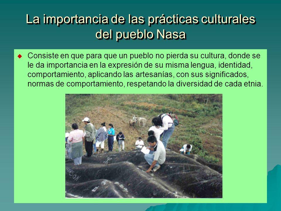 La importancia de las prácticas culturales del pueblo Nasa