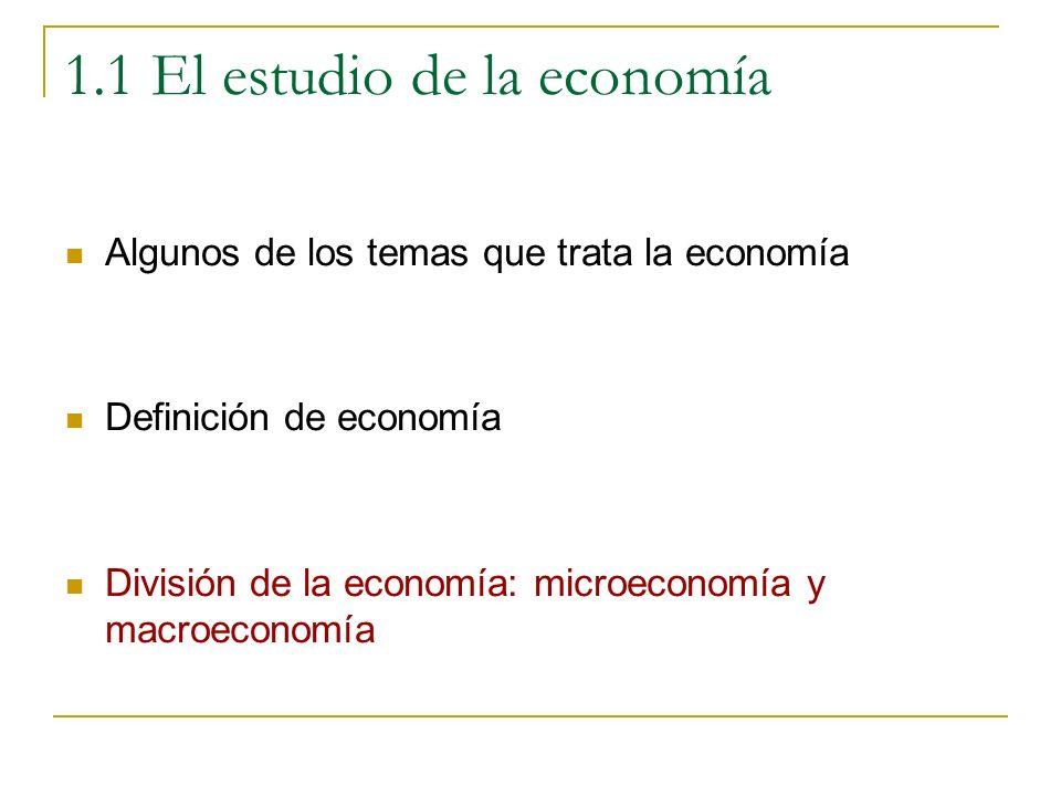 1.1 El estudio de la economía