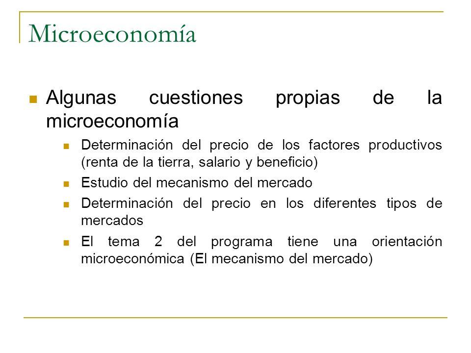 Microeconomía Algunas cuestiones propias de la microeconomía
