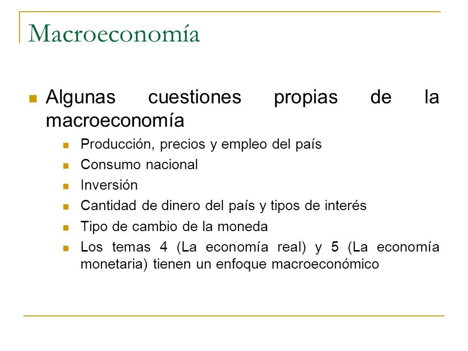Macroeconomía Algunas cuestiones propias de la macroeconomía
