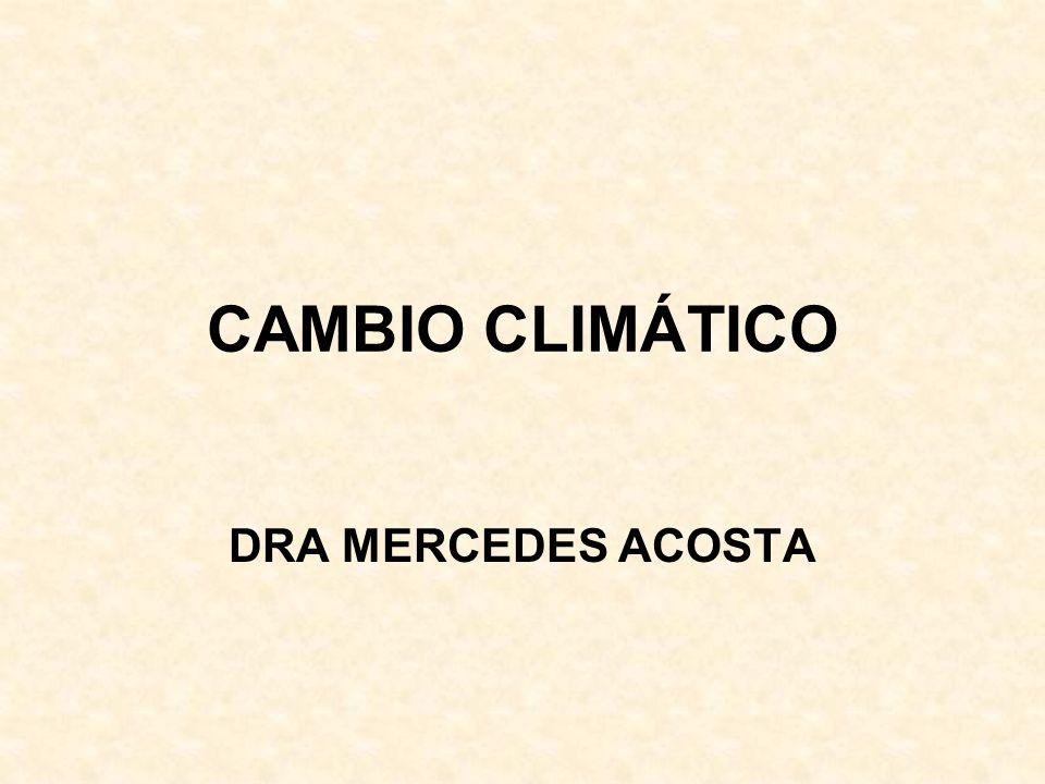 CAMBIO CLIMÁTICO DRA MERCEDES ACOSTA