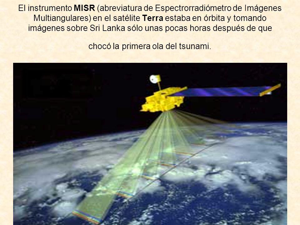 El instrumento MISR (abreviatura de Espectrorradiómetro de Imágenes Multiangulares) en el satélite Terra estaba en órbita y tomando imágenes sobre Sri Lanka sólo unas pocas horas después de que chocó la primera ola del tsunami.