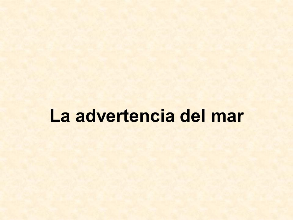 La advertencia del mar