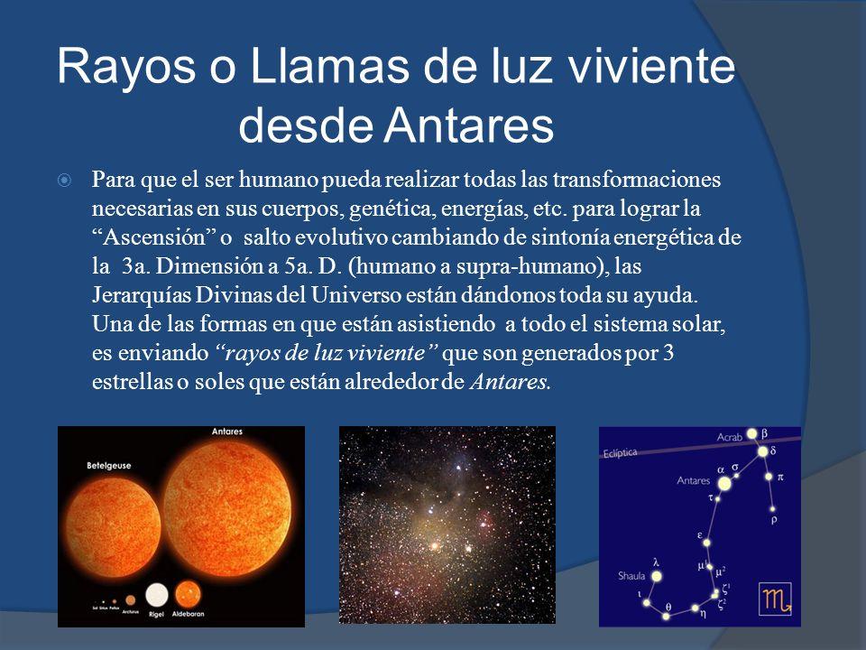 Rayos o Llamas de luz viviente desde Antares