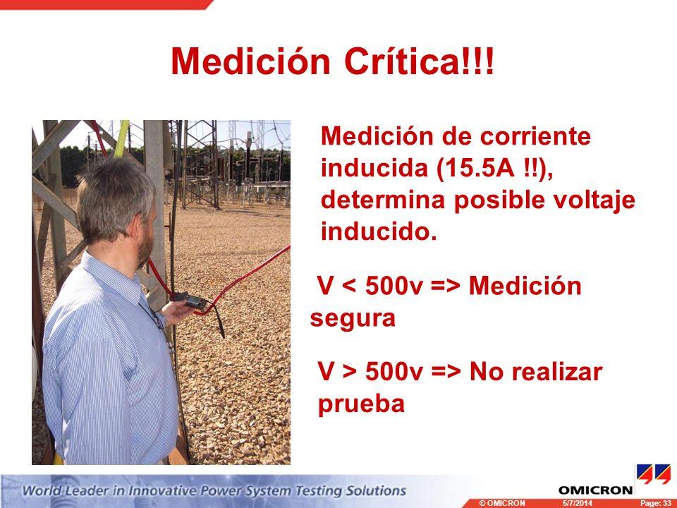 Medición Crítica!!! Medición de corriente inducida (15.5A !!), determina posible voltaje inducido. V < 500v => Medición segura.