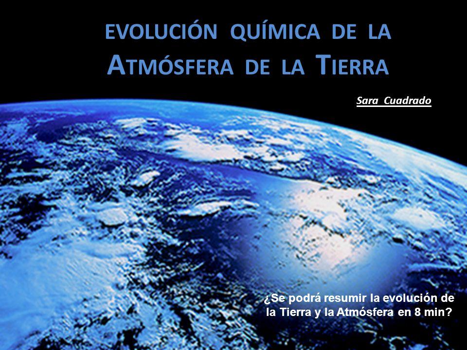 EVOLUCIÓN QUÍMICA DE LA ATMÓSFERA DE LA TIERRA