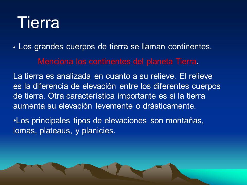 Tierra Menciona los continentes del planeta Tierra.