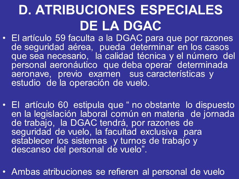 D. ATRIBUCIONES ESPECIALES DE LA DGAC