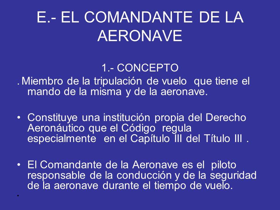 E.- EL COMANDANTE DE LA AERONAVE