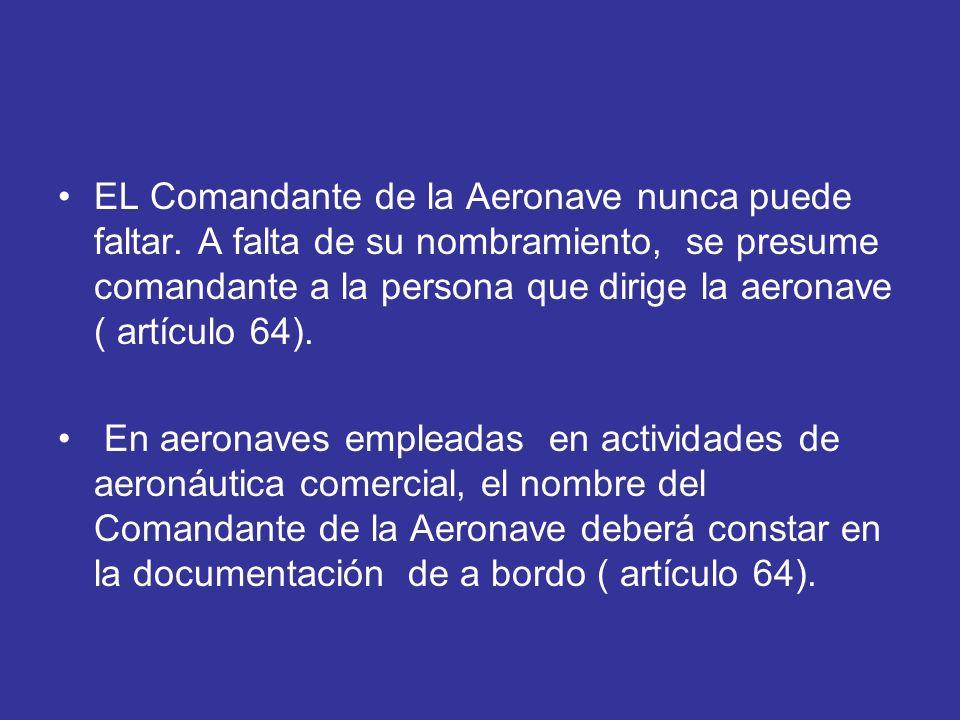 EL Comandante de la Aeronave nunca puede faltar