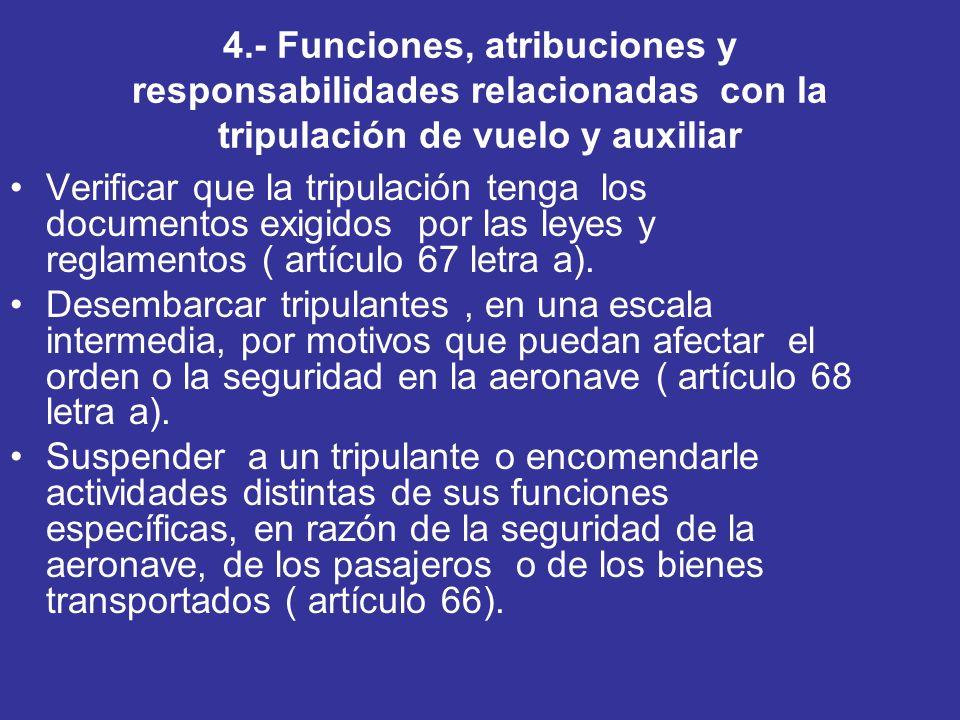4.- Funciones, atribuciones y responsabilidades relacionadas con la tripulación de vuelo y auxiliar