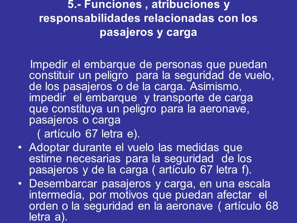 5.- Funciones , atribuciones y responsabilidades relacionadas con los pasajeros y carga