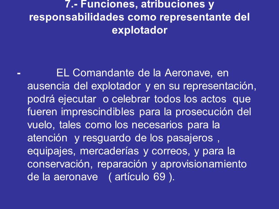 7.- Funciones, atribuciones y responsabilidades como representante del explotador