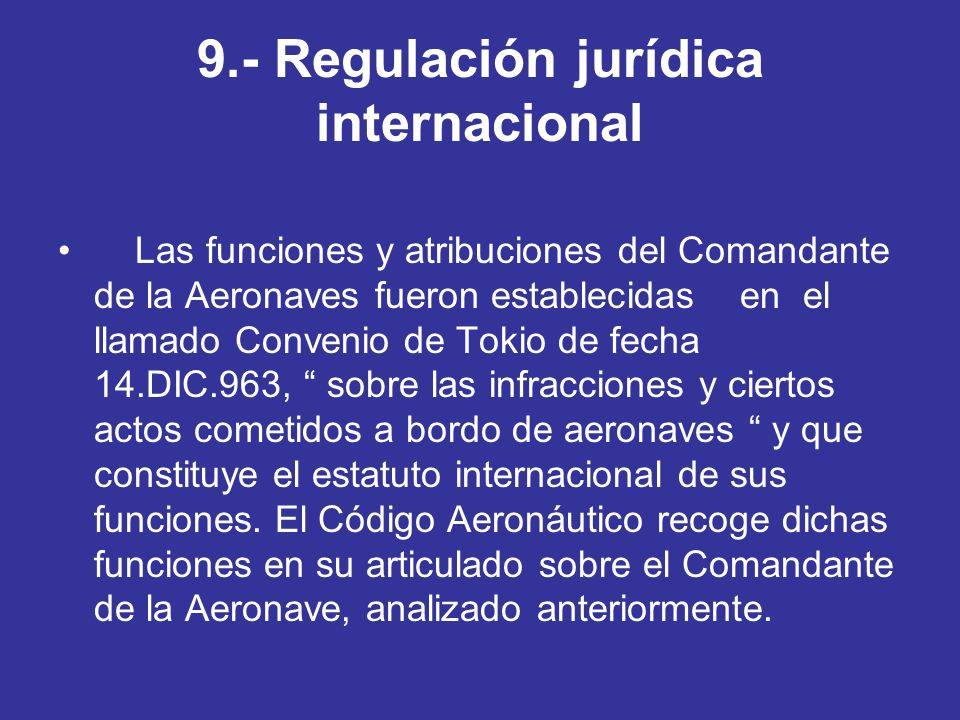 9.- Regulación jurídica internacional