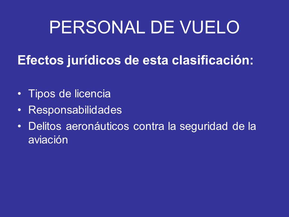 PERSONAL DE VUELO Efectos jurídicos de esta clasificación:
