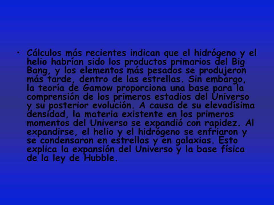 Cálculos más recientes indican que el hidrógeno y el helio habrían sido los productos primarios del Big Bang, y los elementos más pesados se produjeron más tarde, dentro de las estrellas.