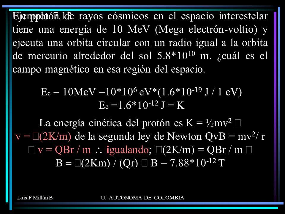 Ec = 10MeV =10*106 eV*(1.6*10-19 J / 1 eV) Ec =1.6*10-12 J = K